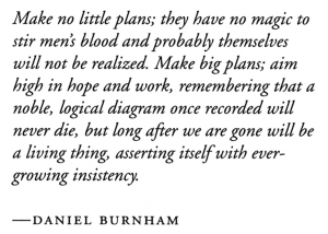 daniel-burnham-make-no-little-plans1