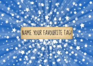 name your favourite tag
